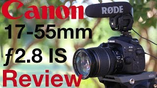 Canon EF-S 17-55mm f/2.8 IS Lens Review