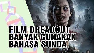 Alasan Film Dreadout Gunakan Bahasa Sunda