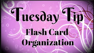 Flash Card Organization   Tuesday Tip
