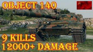 Object 140  12000+ DMG, 9 Kills  World Of Tanks