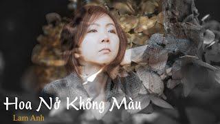 Hoa Nở Không Màu (Lam Anh - Lyrics)