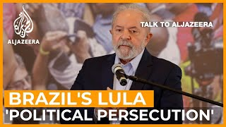 Lula: 'Brazil's businessmen should pray I return as president' | Talk to Al Jazeera