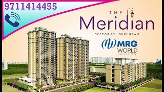 Complete Information about MRG World The Meridian Affordable Housing Sector 89 Gurgaon 9711414455