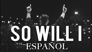 Evan Craft - Yo También Un Billón De Veces  So Will I - Hillsong Español Ft. Living