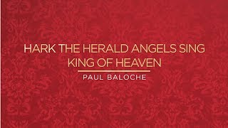 """Hark The Herald Angels Sing / King Of Heaven"" from Paul Baloche (OFFICIAL RESOURCE VIDEO)"