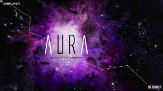 Ozuna   Aura (DJ Tronky Bachata Remix)
