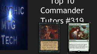 Top 10 Commander Tutors - Mythic MTG Tech # 319