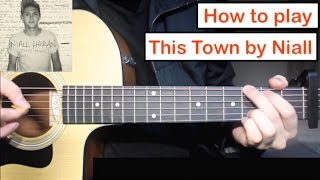 Niall Horan  This Town  Guitar Lesson Tutorial How To Play Chords