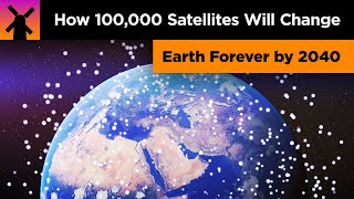 How 100,000 Satellites Will Change Earth Forever by 2040 thumbnail