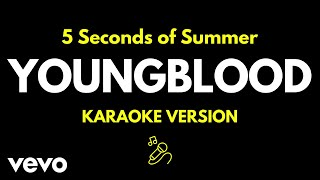 5 Seconds Of Summer   Youngblood (Karaoke Version)