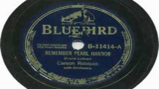 <b>Carson Robison</b>  Remember Pearl Harbor
