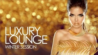 Luxury Lounge   Winter Session ✭ Essential Chill Out Beats from the best Cafés and Bars