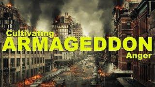 Cultivating Armageddon Anger