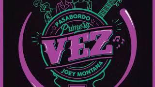 Primera Vez   Pasabordo , Joey Montana