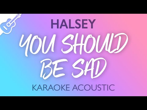 Download Halsey You Should Be Sad Karaoke Acoustic Guitar Mp4 HD Video and MP3