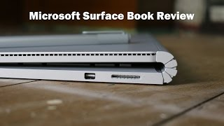 Microsoft Surface Book Review - Is it still the Ultimate Laptop?