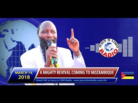 MARCH 14, 2018 PROPHECY OF A MIGHTY REVIVAL MEETING COMING TO MOZAMBIQUE - PROPHET DR. OWUOR