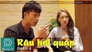 Râu Hơi Quặp Phần 4 | Tình Ngay Lý Gian | Phim Hài Đàn Đúm TV Hay Nhất 2019 | Linh Bún | Quang Líp
