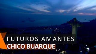 Chico Buarque: Futuros Amantes (DVD Meu Caro Amigo)