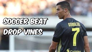 Soccer Beat Drop Vines #105