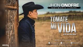 Tómate Mi Vida (Audio) - Jhon Onofre  (Video)