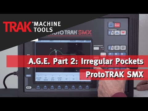 A.G.E. Part 2: Irregular Pockets with the ProtoTRAK SMX
