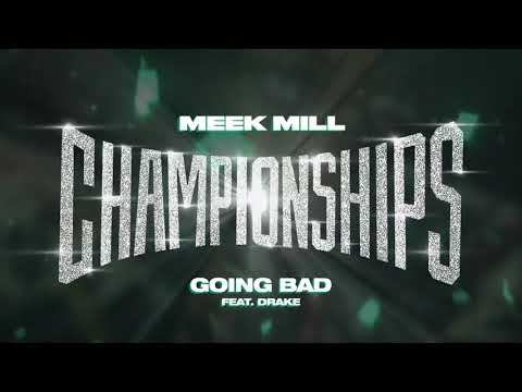 Meek Mill Going Bad Feat Drake Official Audio