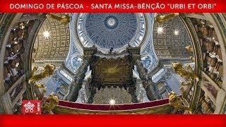 A Missa de Páscoa e a Bênção ''Urbi et Orbi''