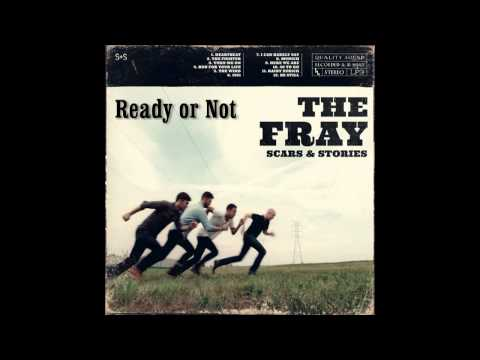 Ready or Not (Song) by The Fray and Stacie Orrico