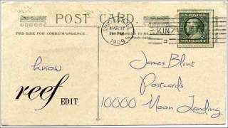 James Blunt - Postcards [reef edit]