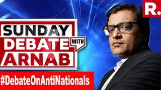 Why So Touchy About Term 'Anti-National?' | Exclusive Sunday Debate With Arnab Goswami