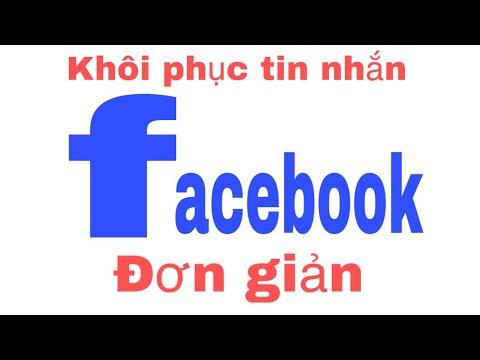 Hướng Dẫn Cách Khôi Phục Tin Nhắn Đã Xóa Trên Facebook Đơn Giản