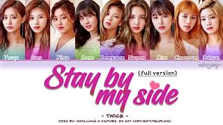 mqdefault - [FULL VER.] TWICE (트와이스) - STAY BY MY SIDE (深夜のダメ恋図鑑 OST)  (Color Coded Lyrics Eng/Kan/Rom/Han)