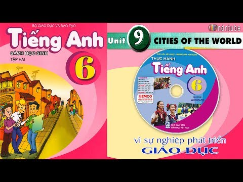 Tiếng Anh Lớp 6: Unit 9 CITIES OF THE WORLD