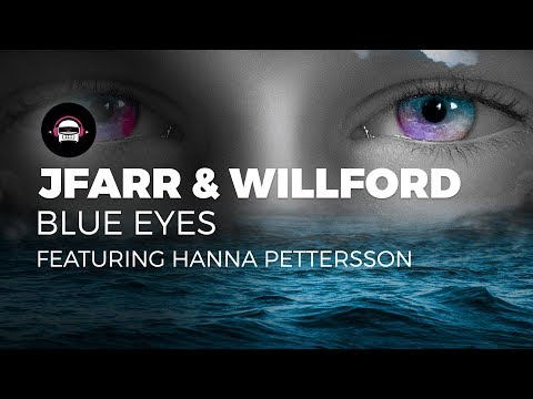 jfarr & Willford - Blue Eyes (feat. Hanna Pettersson) | Ninety9Lives Release