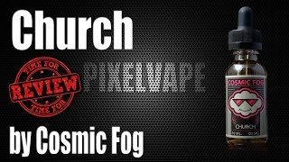 Church by Cosmic Fog - Juice Review