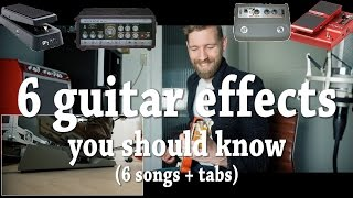 6 Guitar Effects You Should Know | 6 Songs + Tabs