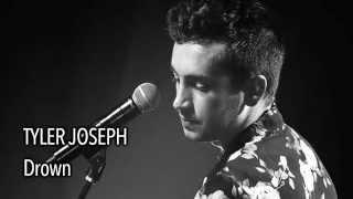 Tyler Joseph   Drown (With Lyrics)