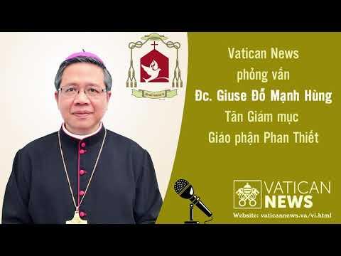 Vatican News phỏng vấn Đức Cha Giuse Đỗ Mạnh Hùng, Gm. Phan Thiết