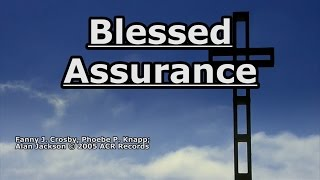 Blessed Assurance - Alan Jackson - Lyrics