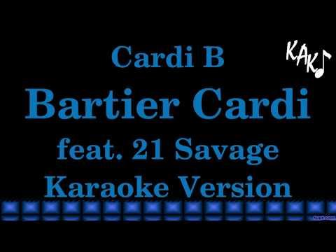 Cardi B - Bartier Cardi feat 21 Savage Karaoke Version Lyrics Instrumental HD Best