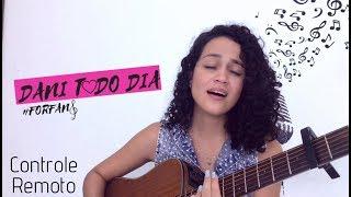 Controle Remoto (Dilsinho) Cover Dani Teles #danitododiaforfans