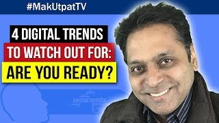 MakUtpatTV Episode 1: 4 Digital Trends to Watch Out For- Are you Ready?
