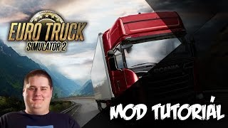 Euro Truck Simulator 2 | Mod Tutorial