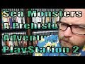 Sea Monsters Shovelware Review For Playstation 2