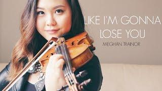 Gambar cover Meghan Trainor - Like I'm Gonna Lose You [Violin Cover] | ElizabethPakMusic