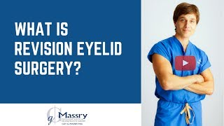 Revision Eyelid Surgery | Fixing Results From Prior Surgeries