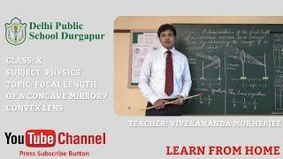 CLASS X   TOPIC: FOCAL LENGTH OF A CONCAVE MIRROR / CONVEX LENS   PHYSICS   LAB   DPS DURGAPUR