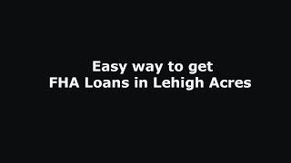FHA Loans in Lehigh Acres