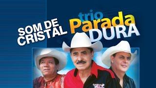 Trio Parada Dura -  Som De Cristal
